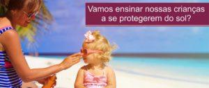 vamos ensinar nossas crianças a se protegerem do sol