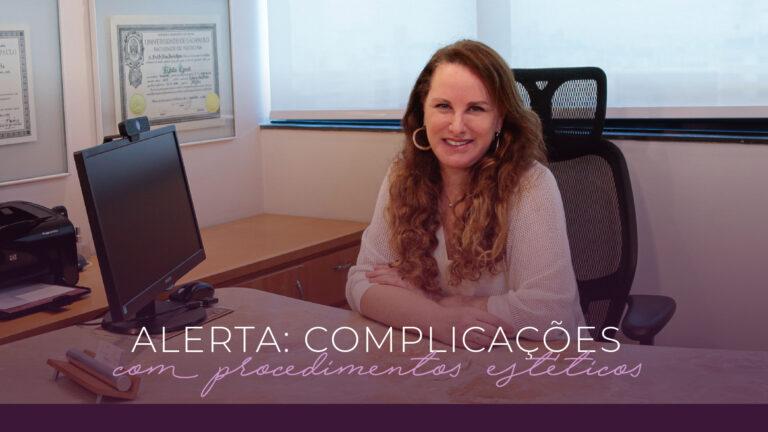 Alerta: risco de complicações em procedimentos estéticos feitos com profissionais que não são médicos.