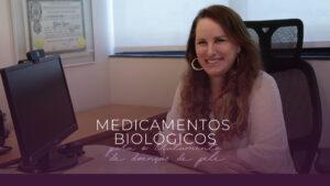 Você já ouviu falar em medicamentos biológicos? Eles são usados no tratamento de algumas doenças crônicas de pele, que são de difícil controle.